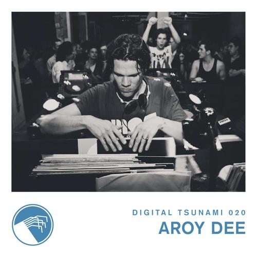 Digital Tsunami 020 - Aroy Dee