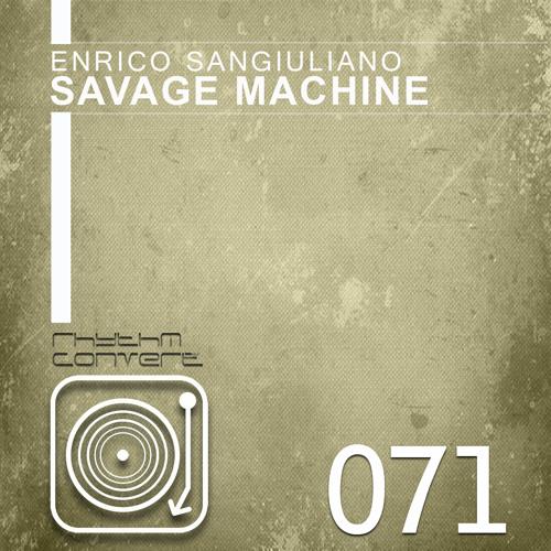 Enrico Sangiuliano - Savage Spirit (Original Mix) [Rhythm Converted]