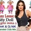 Baby Doll-Ft (Sunny Leon)_Ragini MMS 2{Extended Club Mix}-DJ ImK & DJ NiK