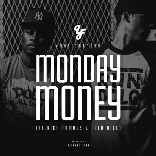 Monday Money (feat. Rich Famous & Fred Nice)