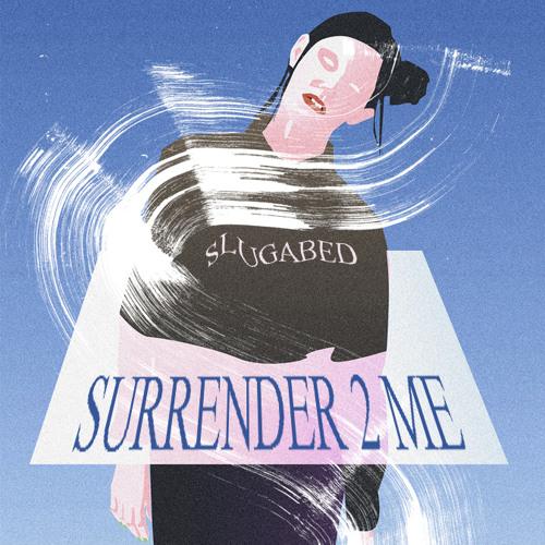SURRENDER 2 ME