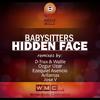 Babysitters - Hidden Face (D-Trax & Wallie Remix) WMC 2014 Remixes