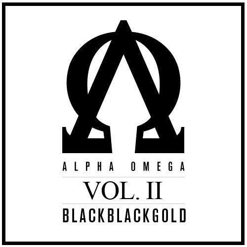 ALPHA OMEGA VOL.II - BLACKBLACKGOLD