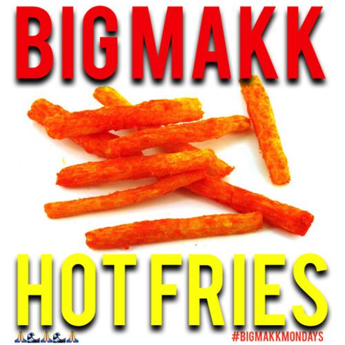 Big Makk - Hot Fries