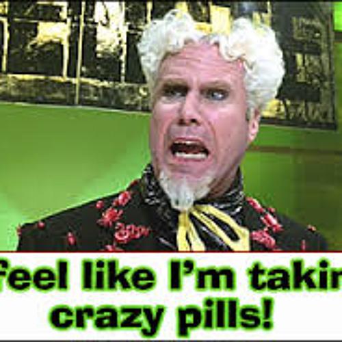 Crazy Pills (#tbt)