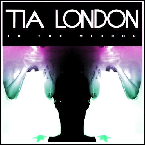 """Tia London - """"In The Mirror"""""""