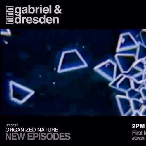 Gabriel & Dresden present Organized Nature 31 03-03-14