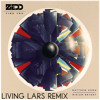 Zedd - Find You - ft. Matthew Koma & Miriam Bryant (Living Lars Remix)