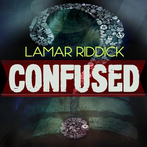 Lamar Riddick - Confused