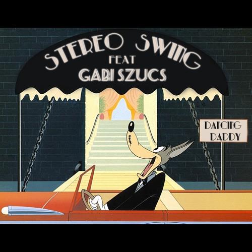 Stereo Swing feat Gabi Szűcs - Dancing Daddy