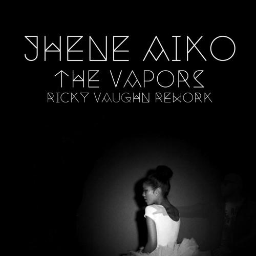 Jhene Aiko - The Vapors (Ricky Vaughn Rework)