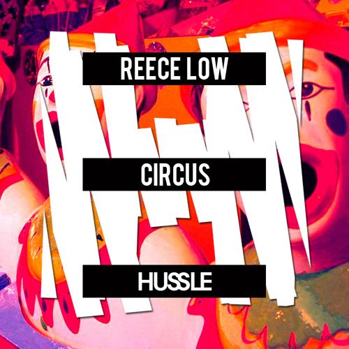 Circus (Original Mix) [Hussle] OUT NOW!!!