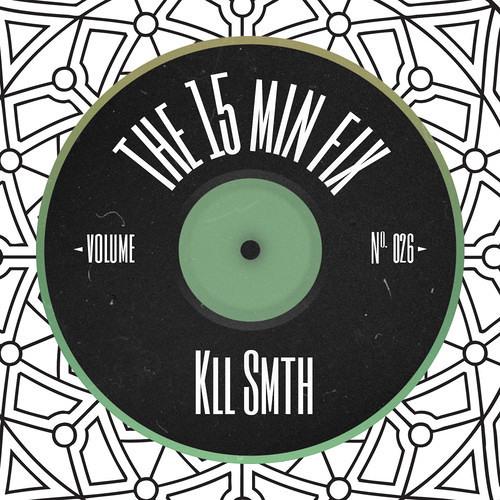 15 Minute Fix Vol. 26 - kLL sMTH