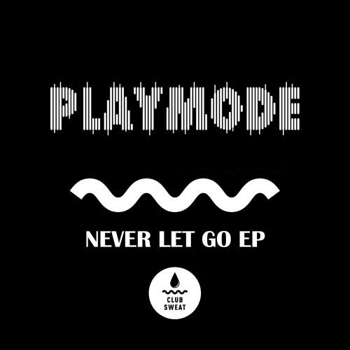 Playmode - Never Let Go EP [Teaser}