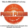 This Is BREAKBEAT vol 003 FUNKY Flavor Mix by Renegade Alien