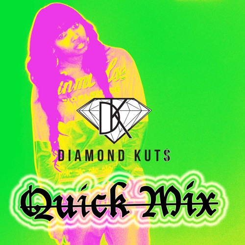 DJ DIAMOND KUTS - QUICK MIX