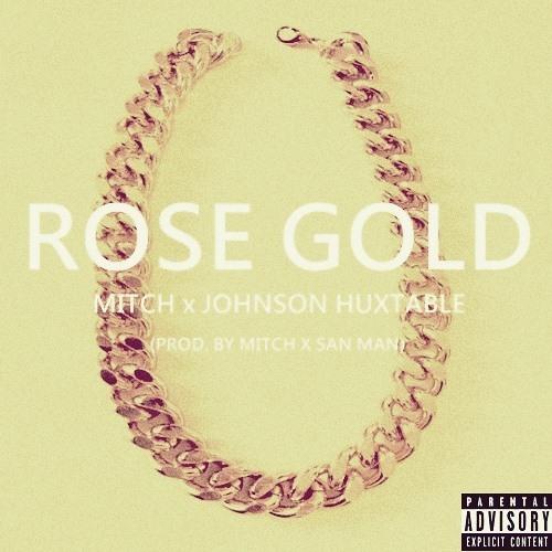 Rose Gold (co-prod. by !MITCH! & San Man)