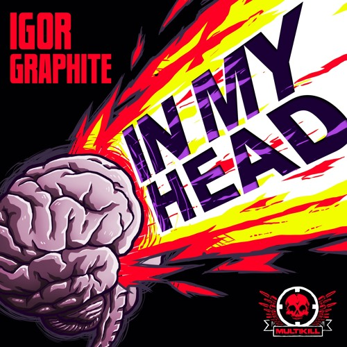 Igor Graphite - In My Head (Clips) OUt Today on Beatport!!