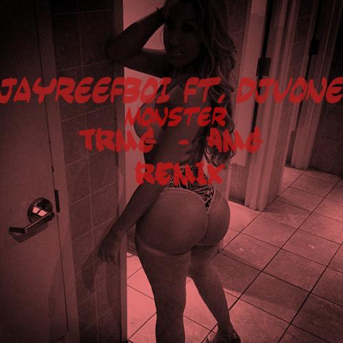 Monster - JayReefBoi ft DJ Vone