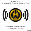 Scream & Shout about Dre (ft. Will.i.am, Britney Spears & Dr. Dre)