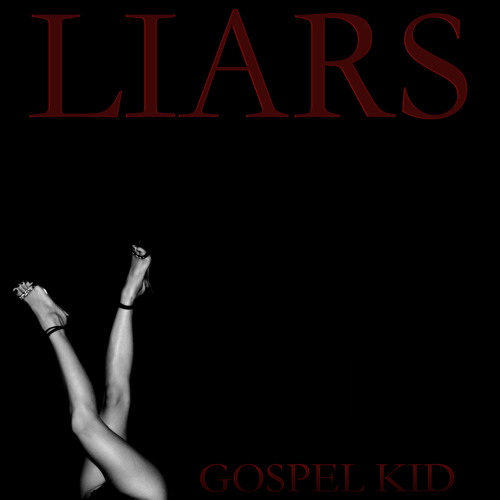 "Gospel Kid - ""Liars"""