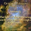 """ACIM LESSON 63 AUDIO ♫ ♪ ♫ """"The light of the world brings peace to every mind..."""""""