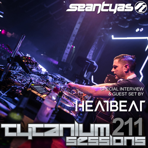 Tytanium Sessions 211 with guests Heatbeat