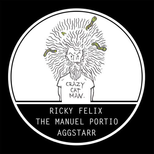 Crazy Cat Man EP - Ricky Felix, The Manuel Portio, Aggstarr