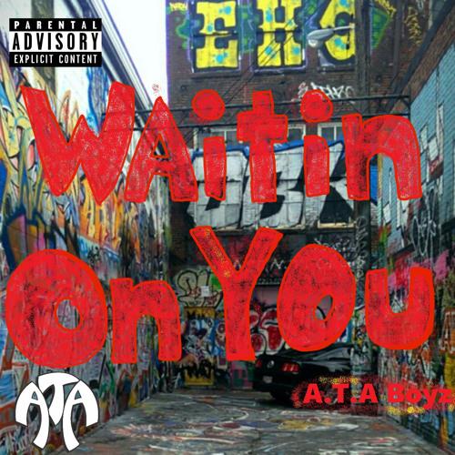 Waitin On You - Prod. Cuzzo Beatz