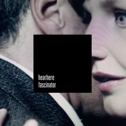Hearhere - Fascinator (2014)