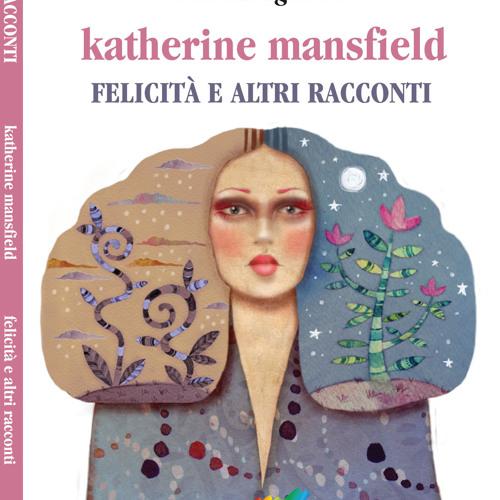 FELICITA' di Katherine Mansfield letto da Rita Savagnone DAL 4 MARZO IN LIBRERIA!!!