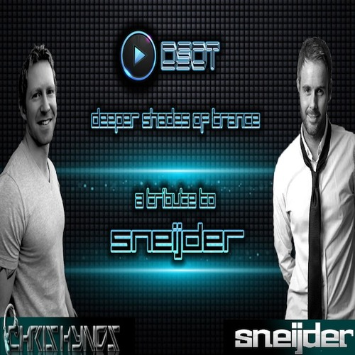 Deeper Shades Of Trance - The Tribute Series - with Special Guest SNEIJDER