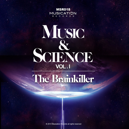 MSR018 The Brainkiller - Music & Science Vol.1 OUT NOW!!!