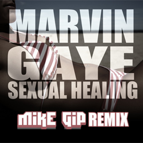 Marvin Gaye - Sexual Healing (Mike Gip Remixxx)