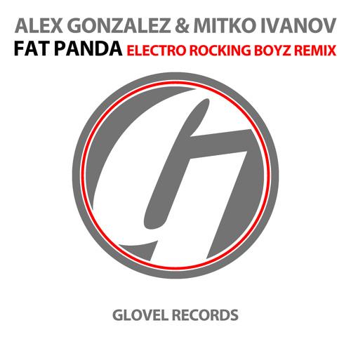Alex Gonzalez & Mitko Ivanov - Fat Panda (Electro Rocking Boyz Remix)