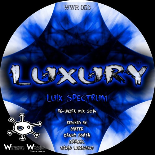 Luix Spectrum - Luxury (Darmec Remix) [Wicked Waves]