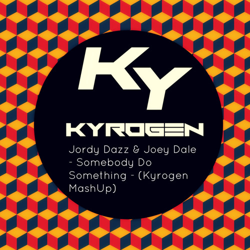 Jordy Dazz & Joey Dale - Somebody Do Something - (Kyrogen MashUp) [OUT NOW!!] FREE DOWNLOAD!