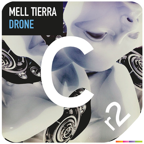 Mell Tierra - Drone [Cr2 Records]