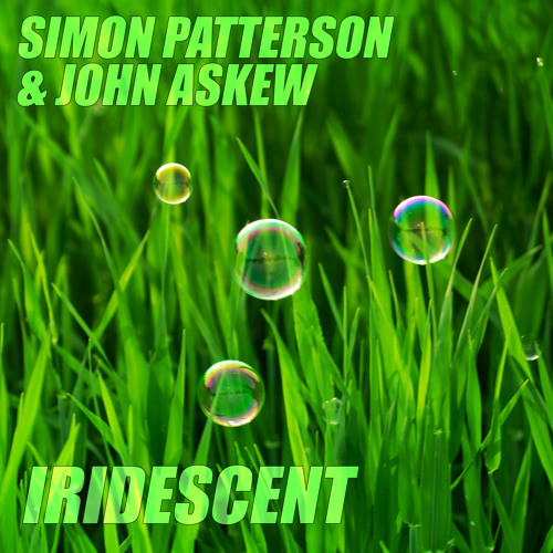 Simon Patterson & John Askew - Iridescent
