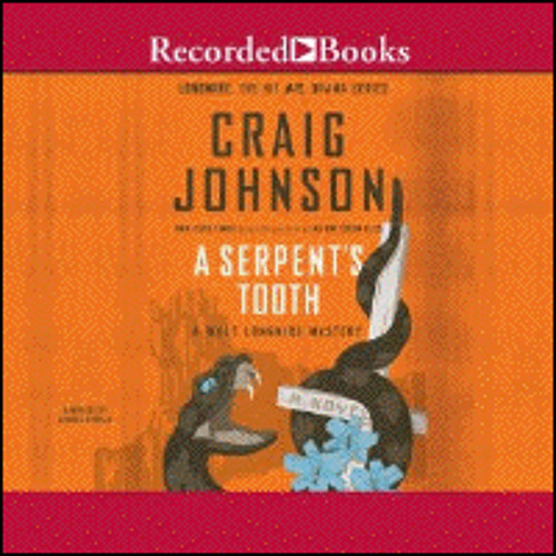 A SERPENT'S TOOTH By Craig Johnson, Read By George Guidall