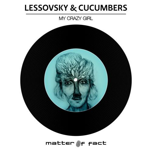 Lessovsky & Cucumbers - Crazy Girl (Jacek Janicki Remix)