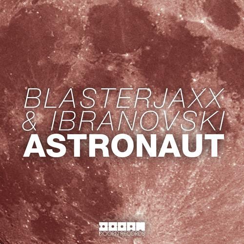 Astronaut -Blasterjaxx & Ibranovski (Original Mix)