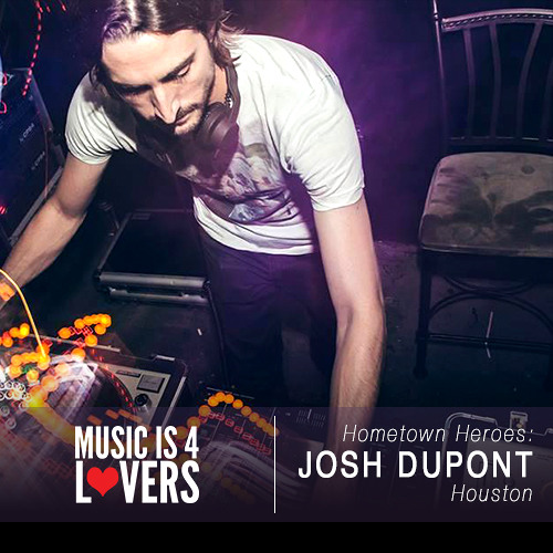 Hometown Heroes: Josh Dupont from Houston [Musicis4lovers.com]