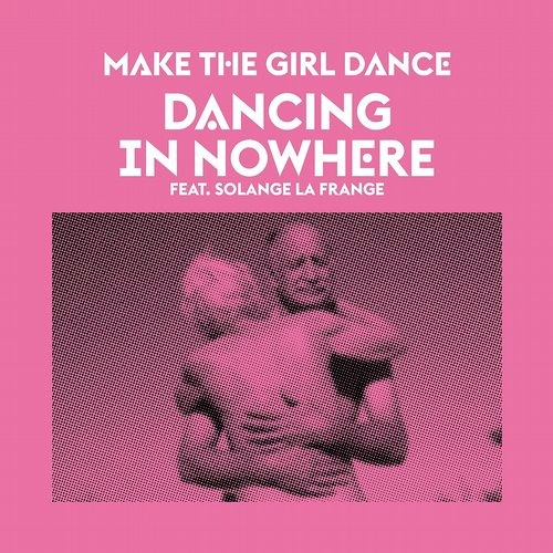 Make the Girl Dance - Dancing In Nowhere Fukkk Offf Remix
