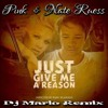 Pink & Nate Ruess - Just Give [ Dj Mario Remix ]