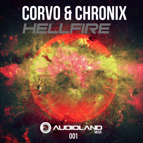 Corvo & Chronix - Hellfire (Original Mix) [ OUT NOW! ]