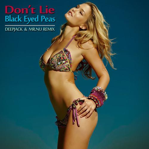 Black Eyed Peas - Don't Lie (Deepjack & Mr.Nu Remix)