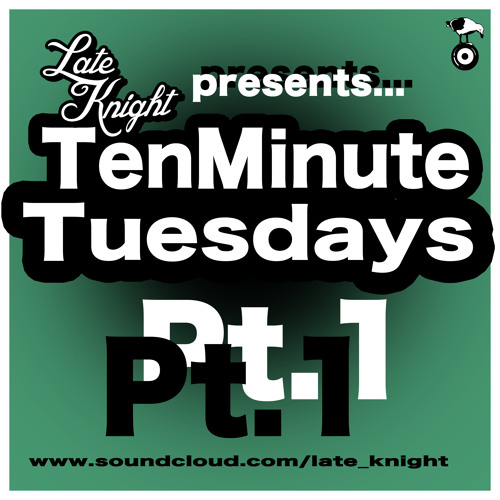 10 Minute Tuesdays! Pt.1