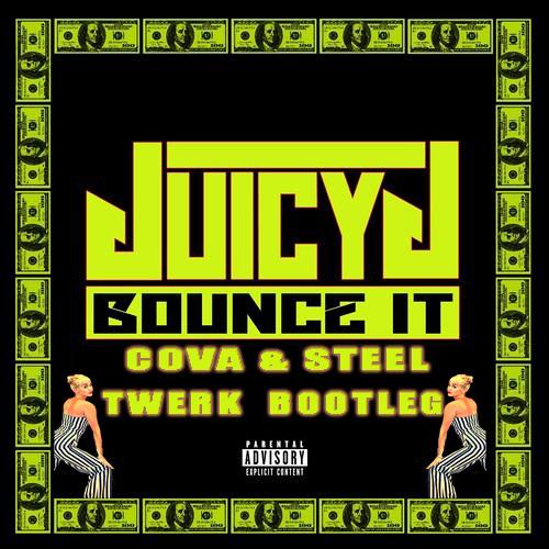 Bounce It (Cova & Steel Twerk Mix) Click Buy For DL Link!!