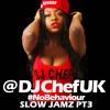 DJCHEF Slow Jamz MixCD PT3